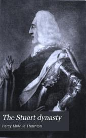 The Stuart Dynasty: Short Studies of Its Rise, Course, and Early Exile. The Latter Drawn from Papers in Her Majesty's Possession at Windsor Castle