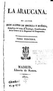 La Araucana su autor don Alonso de Ercilla y Zúñiga: Volúmenes 3-4