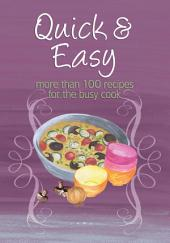 Easy Eats: Quick & Easy: more than 100 recipes for the busy cook