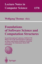 Foundations of Software Science and Computation Structures: Second International Conference, FOSSACS'99, Held as Part of the Joint European Conferences on Theory and Practice of Software, ETAPS'99, Amsterdam, The Netherlands, March 22-28, 1999, Proceedings