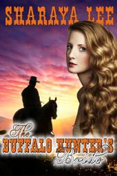 The Buffalo Hunter's Bride: Sweet Western Romance