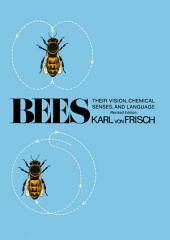 Bees: Their Vision, Chemical Senses, and Language, Edition 2