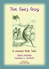 THE FAIRY FROG - A Jewish Fairy Tale: Baba Indaba Children's Stories - Issue 113