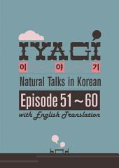 Iyagi - Natural Talks in Korean 51-60 (with Translation): Natural Talk in Korean