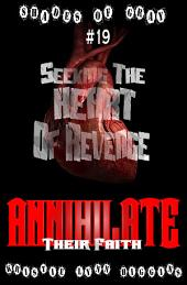 #19 Shades of Gray: Seeking The Heart Of Revenge: Annihilate Their Faith