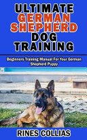 Ultimate German Shepherd Dog Training