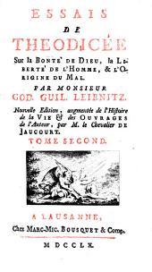 Essais de théodicée sur la bonté de Dieu, la liberté de l'homme et l'origine du mal: Volume2