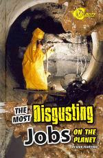The Most Disgusting Jobs on the Planet