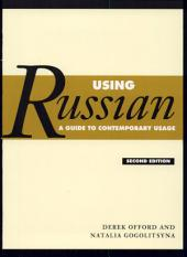 Using Russian: A Guide to Contemporary Usage, Edition 2
