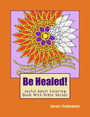 Be Healed  Joyful Adult Coloring Book With Bible Verses For Adults