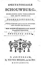 Spectatoriaale schouwburg, behelzende eene verzameling der beste zedelyke tooneelstukken, byeen gebragt uit alle [...] taalen van Europa: Volume 13
