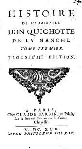 Histoire De L'Admirable Don Quichotte De La Manche: Volume1