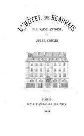 L'Hôtel de Beauvais (rue Saint-Antoine): esquisse historique