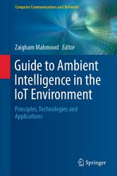 Guide to Ambient Intelligence in the IoT Environment PDF