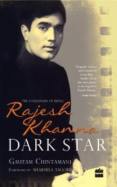 Dark Star: The Loneliness of Being Rajesh Khanna