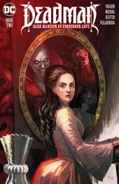 Deadman: Dark Mansion of Forbidden Love (2016-) #2