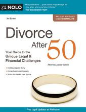 Divorce After 50: Your Guide to the Unique Legal and Financial Challenges, Edition 3