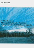A Pilot Study on Municipal Wastewater Treatment Using a Constructed Wetland in Uganda PDF
