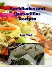 Enchiladas and Quesadillas Recipes