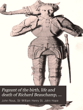 Pageant of the Birth, Life and Death of Richard Beauchamp: Earl of Warwick, K. G., 1389-1439