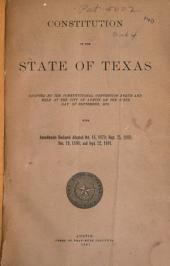 Constitution of the State of Texas: Adopted by the Constitutional Convention Begun and Held at the City of Austin on the Sixth Day of September, 1875