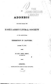 An Address Delivered Before the Essex Agricultural Society: At the Agricultural Exhibition in Danvers, October 17, 1821. ...