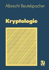 Kryptologie: Eine Einführung in die Wissenschaft vom Verschlüsseln, Verbergen und Verheimlichen. Ohne alle Geheimniskrämerei, aber nicht ohne hinterlistigen Schalk, dargestellt zum Nutzen und Ergötzen des allgemeinen Publikums, Ausgabe 2