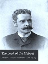 The Book of the Lifeboat: With a Complete History of the Lifeboat Saturday Movement ...