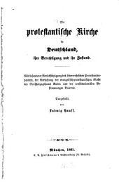 Die protestantische Kirche in Deutschland: ihre Berechtigung und ihr Zustand ...