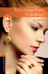 Ear-rings from Frankfurt Level 2 Oxford Bookworms Library: Edition 3