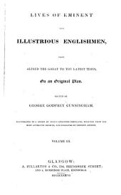 Lives of Eminent and Illustrious Englishmen: From Alfred the Great to the Latest Times, on an Original Plan, Volume 3