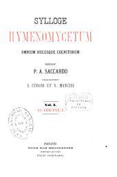 Sylloge fungorum omnium hucusque cognitorum: Sylloge Hymenomycetum. Agaricineae, Volume 1; Volume 5