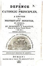 A defence of Catholic principles ... Third edition, etc. [Edited by Richard Hayes.]
