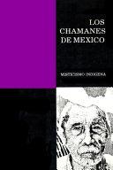Los Chamanes de M  xico Tomo II PDF