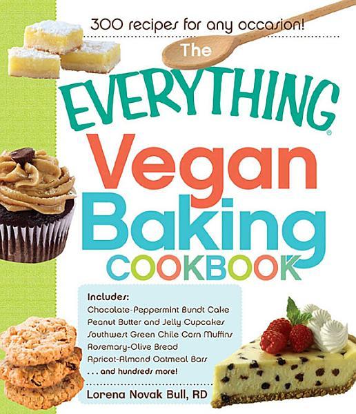 Download The Everything Vegan Baking Cookbook Book