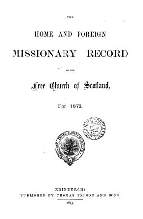 THE HOME AND FOREIGN MISSIONARY RECORD OF THE FREE CHURCH OF SCOTLAND PDF
