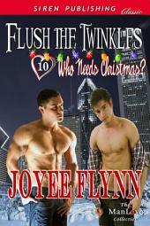 Flush the Twinkles [Who Needs Christmas? 10]