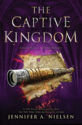 The Captive Kingdom  The Ascendance Series  Book 4
