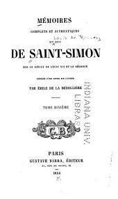 Mémoires complets et authentiques du duc de Saint-Simon: sur le siècle de Louis XIV et la régence, Volume10