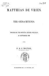 Matthias de Vries. Ter gedachtenis: toespraak ter opening zijner colleges 28 september 1892