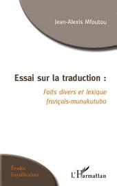 Essai sur la traduction: Faits divers et lexique français-munukutuba