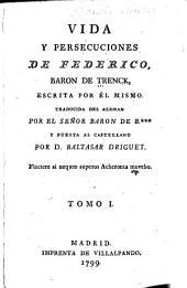 Vida y persecuciones de Federico, baron de Trenck: Volumen 1