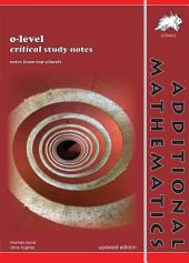 O-level Additional Mathematics Critical Study Notes (Yellowreef)
