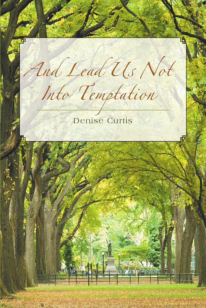 And Lead Us Not Into Temptation