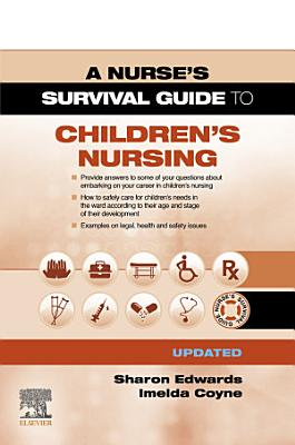 A Survival Guide to Children s Nursing   Updated Edition E Book PDF