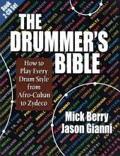 The Drummer's Bible (Original Edition): How to Play Every Drum Style from Afro-Cuban to Zydeco
