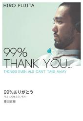 99% Thank You: Things Even ALS Can't Take Away