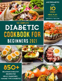 The Complete Diabetic Cookbook for Beginners 2021