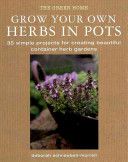 Grow Your Own Herbs in Pots PDF