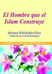 EI Humbre que el Islam Construye (Goodword)